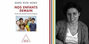 Marie-Rose Moro, la psychiatre qui aide nos enfants