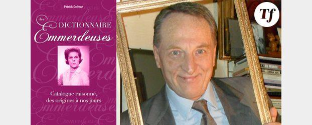 « Dictionnaire des emmerdeuses » : les têtes de Turc de Patrick Gofman