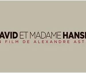 « David et Madame Hansen » le film d'Alexandre Astier