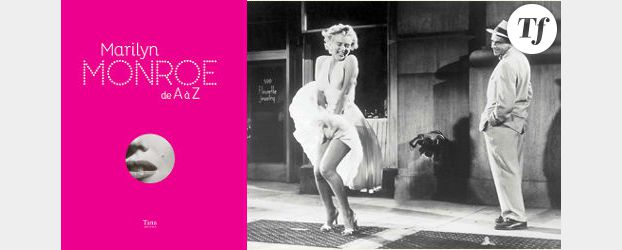 « Marilyn Monroe de A à Z » : le dictionnaire 100% Marilyn