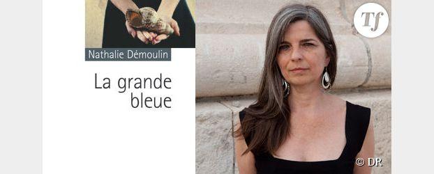 Rentrée littéraire 2012 : Nathalie Démoulin, « La Grande bleue »