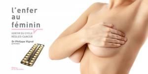 """Contraception et cancer du sein : """"la pilule et les règles sont cancérogènes"""""""
