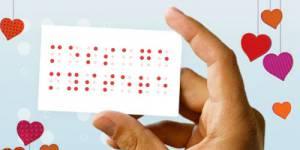 Saint-Valentin : déclarez votre amour en braille