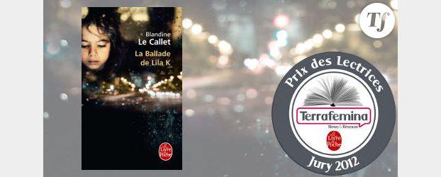 """Prix des Lectrices Terrafemina-Le Livre de Poche 2012 : Blandine Le Callet lauréate pour """"La Ballade de Lila K"""""""