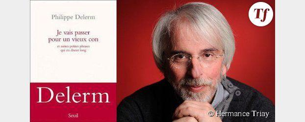 """Philippe Delerm : """"Il ne faut pas être effrayé par la banalité"""""""