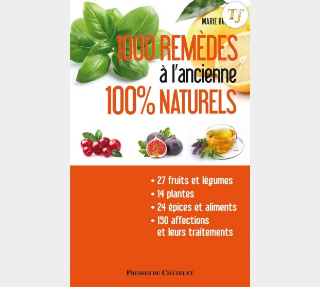 1000 remèdes à l'ancienne 100% naturels de Marie Borrel
