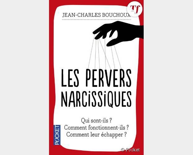 Les pervers narcissiques de Jean-Charles Bouchoux (Pocket)
