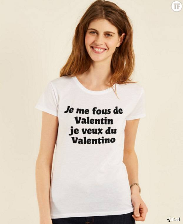 "T-shirt ""Je me fous de Valentin je veux du Valentino"" Crazy Stupid Love"