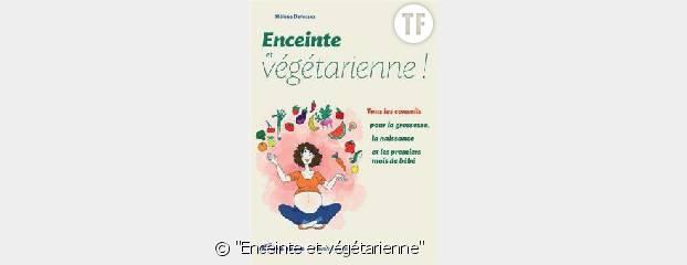 """""""Enceinte et végétarienne"""""""