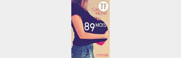 """""""89 mois"""" de Caroline Michel, éditions Préludes, 14,90 euros."""