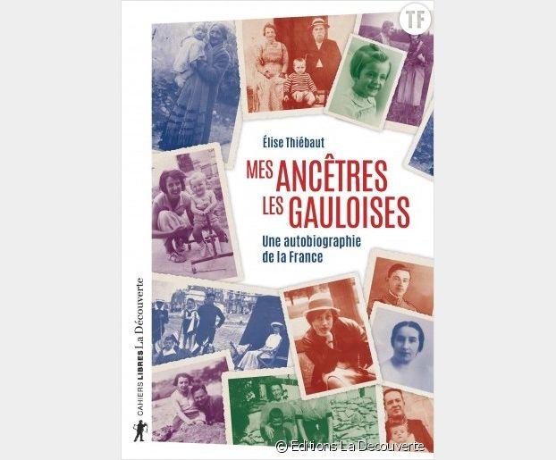 """""""Mes ancêtres les gauloises"""" d'Elise Thiébaut."""