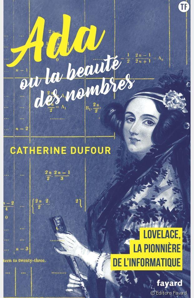 """""""Ada ou la beauté des nombres"""" de Catherine Dufour, Editions Fayard."""
