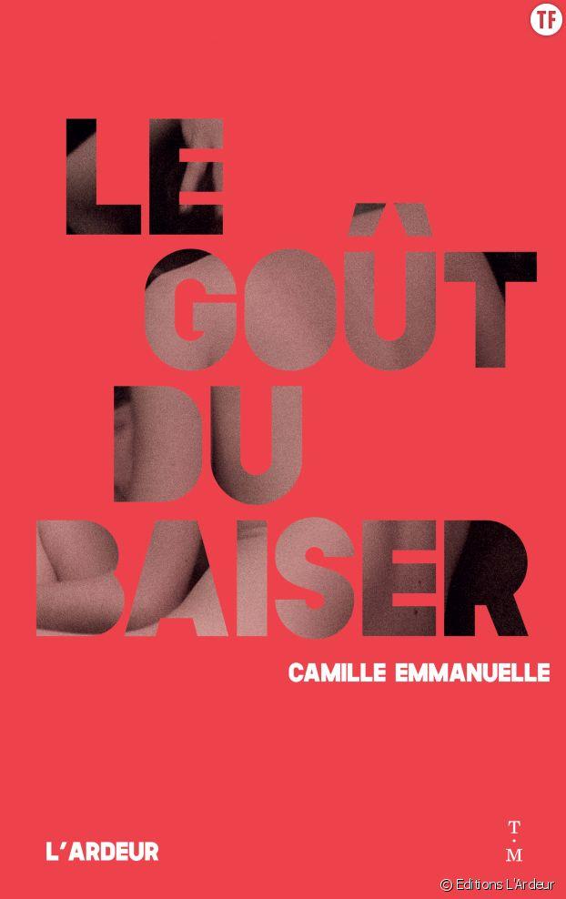 """""""Le goût du baiser"""", de Camille Emmanuelle."""