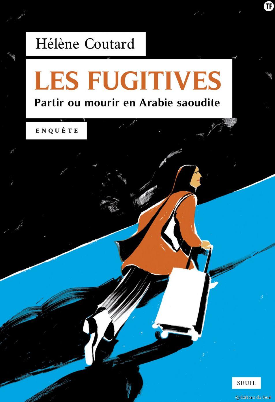 """""""Les fugitives"""", captivante et poignante enquête sur ces jeunes femmes qui fuient l'Arabie Saoudite."""