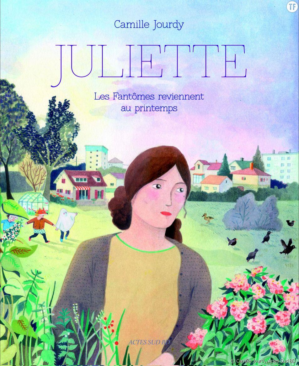 """""""Juliette, les fantômes reviennent au printemps"""", de Camille Jourdy"""
