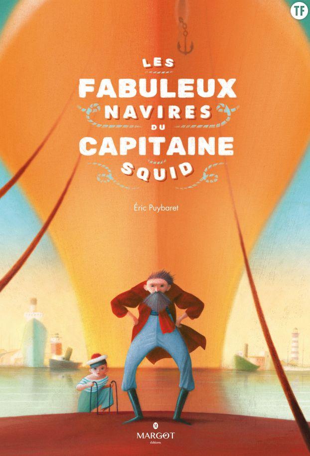 Les fabuleux navires du capitaine Squid