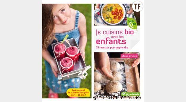 """""""Je cuisine bio avec les enfants"""" de Marie Chioca"""