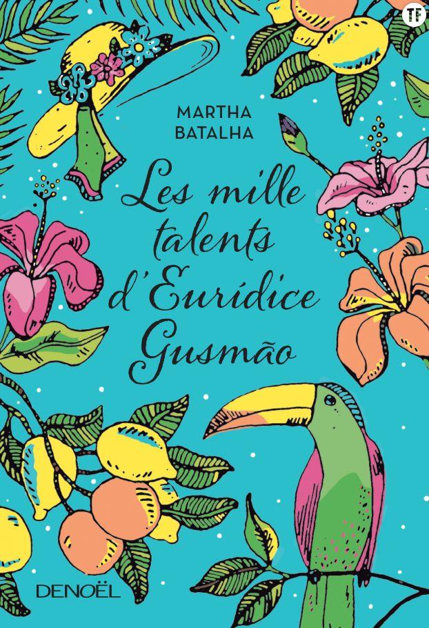 Les mille talents d'Euridice Gusmao, de Martha Batalha