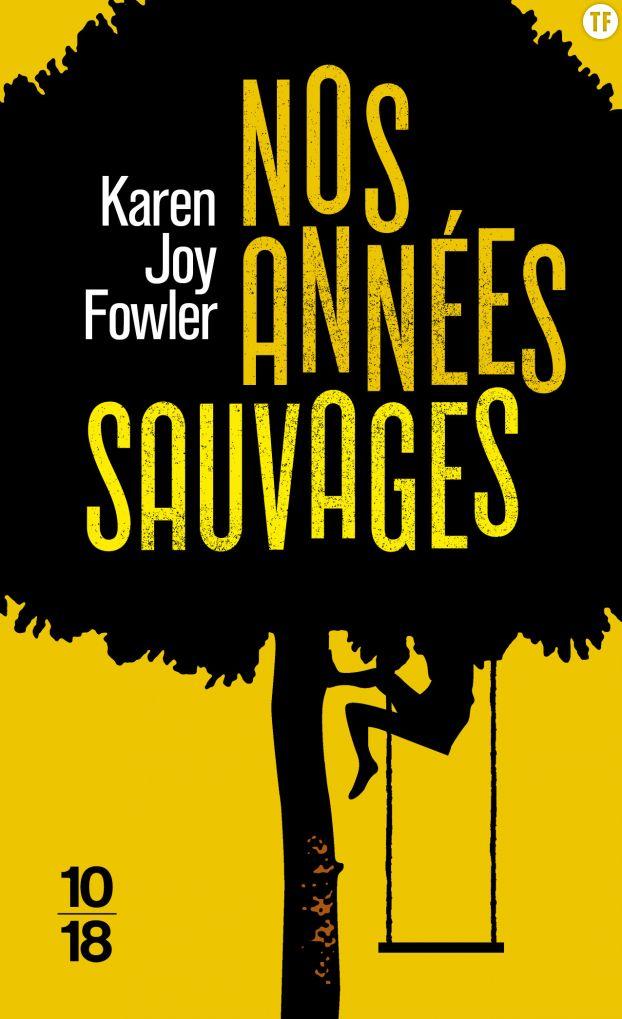 Nos années sauvages, de Karen Joy Fowler