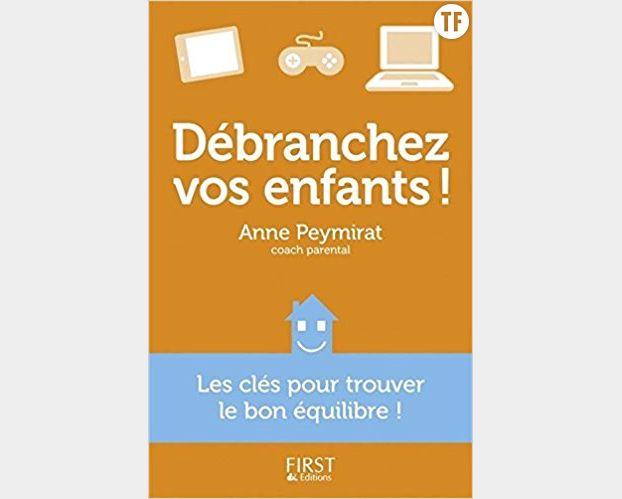 """""""Débranchez vos enfants"""" de Anne Peymirat"""