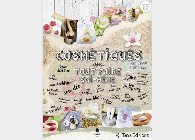 """Livre """"Cosmétiques : tout faire soi-même"""" de Raphaële Vidaling"""