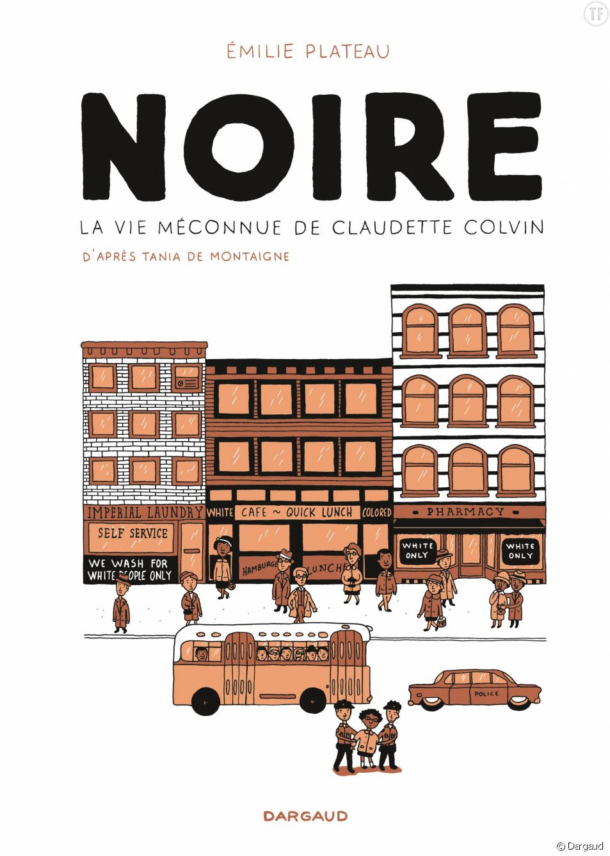Noire la vie méconnue de Claudette Colvin d'Emilie Plateau aux éditions Dargaud