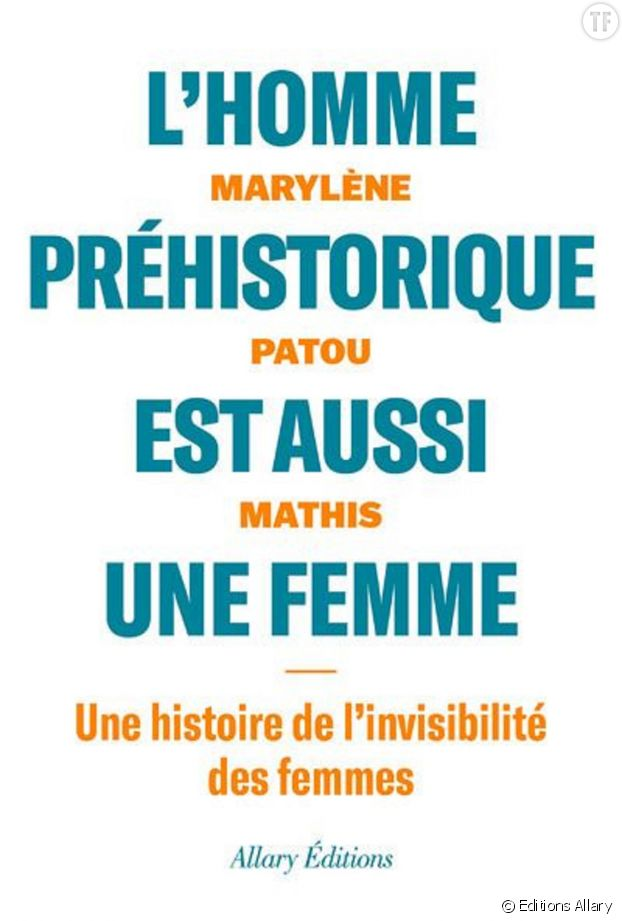 """""""L'homme préhistorique est aussi une femme"""", de Marylène Patou Mathis."""