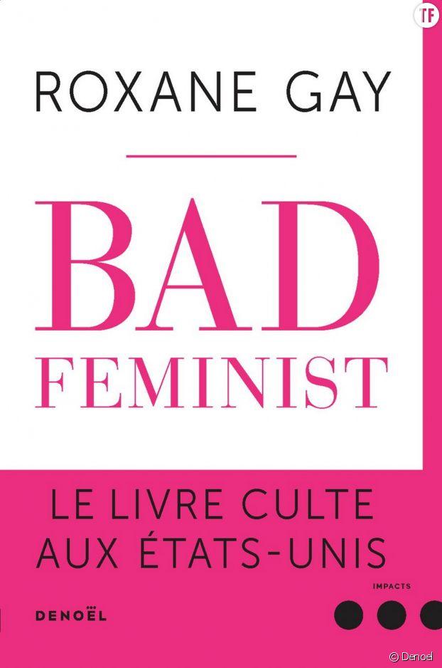 """Bad feminist"", un essai révolutionnaire."