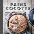 """Livre """"Pains Cocotte""""   Photographie : Stéphane Bahic   Stylisme : Alexia Janny-Chivoret"""