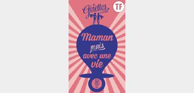 """""""Maman mais avec une vie"""" Les Ginettes aux Editions J'ai Lu"""