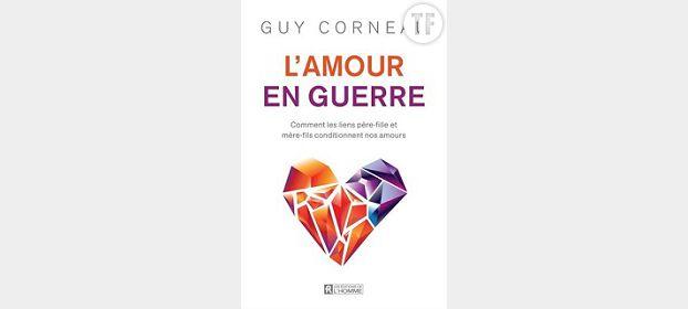 L'amour en guerre de Guy Corneau, Editions de l'Homme