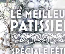 Meilleur pâtissier spéciale fêtes : gagnants et émission du 28 décembre sur M6 Replay / 6Play