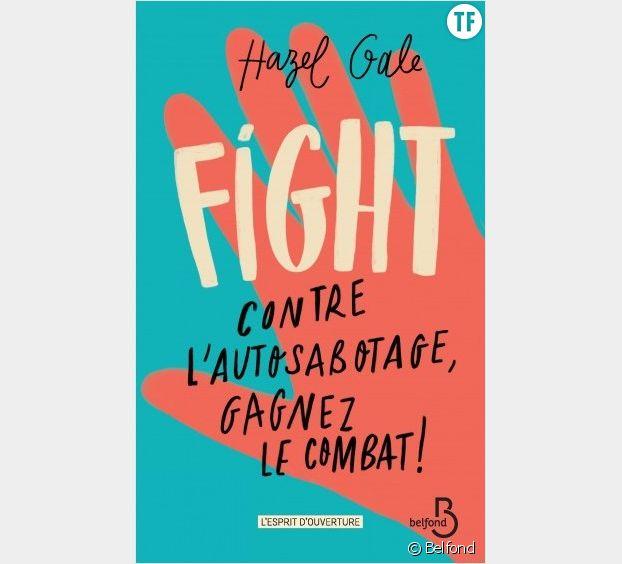 Fight. Contre l'autosabotage, gagnez le combat !