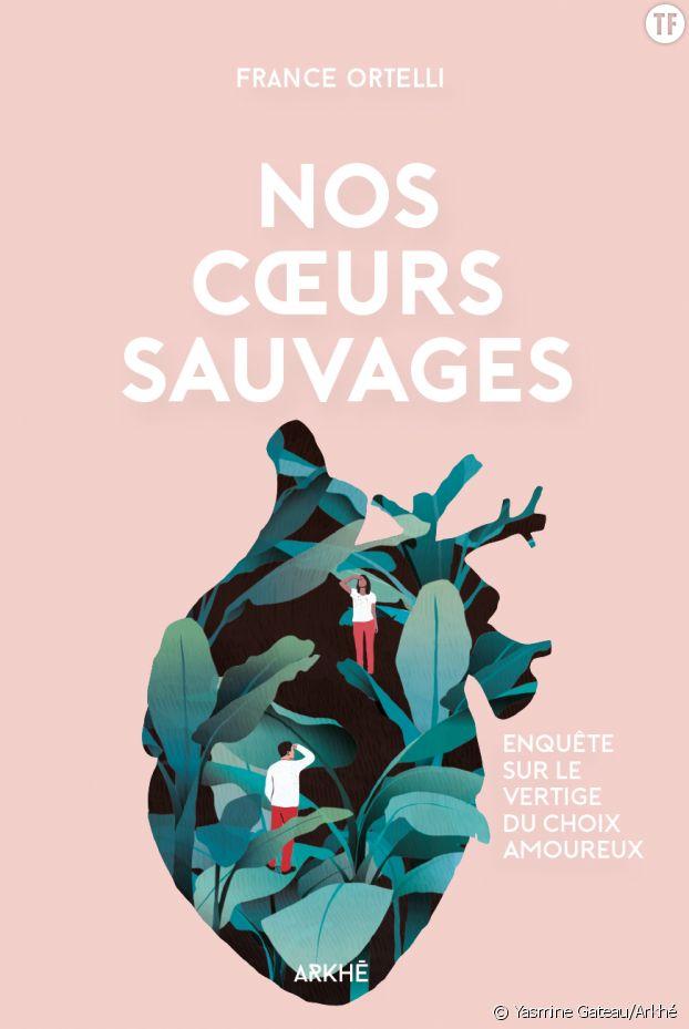 """""""Nos coeurs sauvages"""", de France Ortelli"""