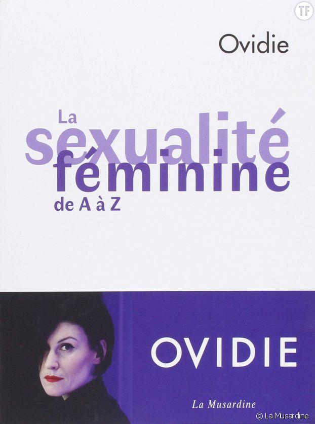 """""""La sexualité féminine de A à Z"""" d'Ovidie."""