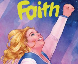 Faith, la super-héroïne plus-size de Valiant Comics prend son envol