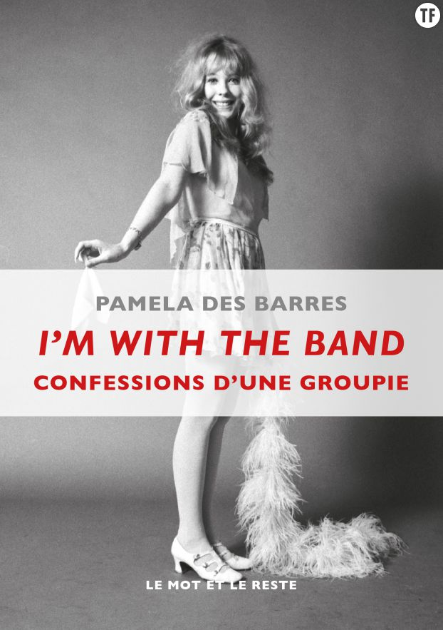 """I'm With The Band"", de Pamela De Barres"
