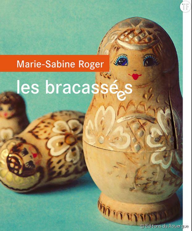 Les bracassées de Marie-Sabine Roger