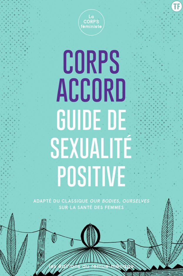 Corps accord - Le Guide de la sexualité positive - les éditions du remue-ménage -