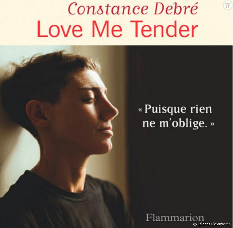 """""""Love me tender"""", le livre poignant de Constance Debré."""