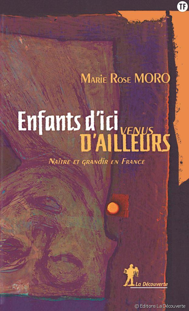 """""""Enfants d'ici venus d'ailleurs"""", de Marie Rose Moro."""