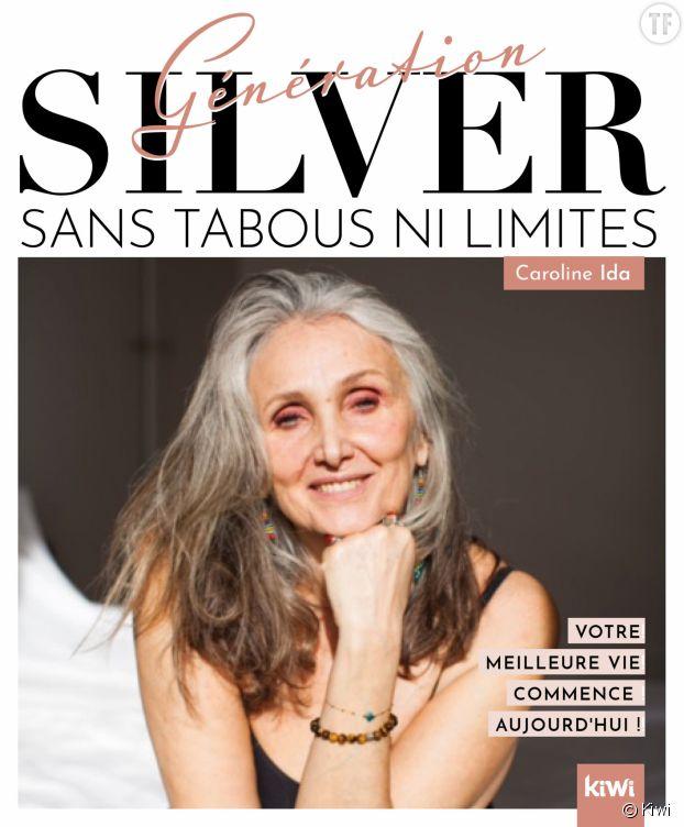 """""""Génération Silver : sans tabous ni limites"""", de Caroline Ida"""