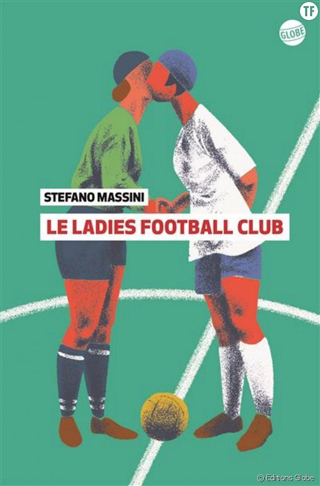 """Le Ladies Football Club"" de Stefano Massini."