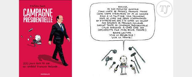 """BD : la campagne de François Hollande en """"off"""" par Mathieu Sapin"""