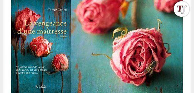 """""""La vengeance d'une maîtresse"""" de Tamar Cohen, plongée dans une obsession amoureuse"""