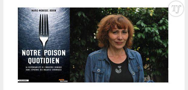 """""""Notre poison quotidien"""", l'interview de Marie-Monique Robin"""