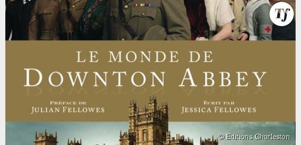 Downton Abbey : un livre sort pour les fans de la série