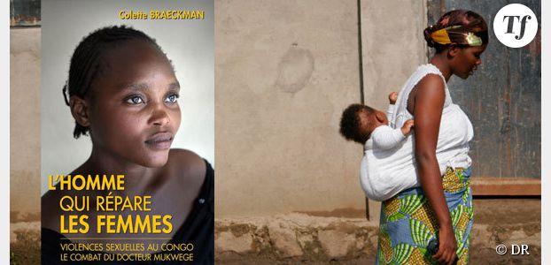 Congo : Denis Mukwege, l'homme qui réparait le vagin des femmes
