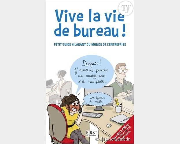 """""""Vive la vie de bureau"""", par la rédaction de Terrafemina, éditions First"""