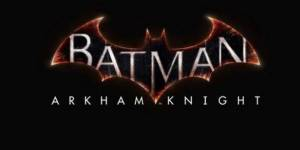 Batman Arkham Knight : la date de sortie est enfin connue
